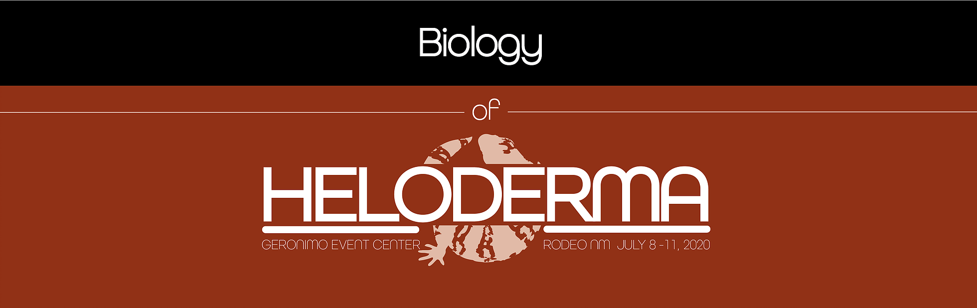 Biology of Heloderma Symposium July 8 - 11, 2020